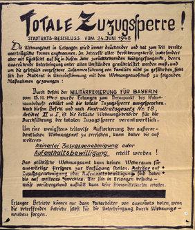Bild 4: Plakat zur Ankündigung der verhängten Zuzugssperre nach Erlangen, 24. Juni 1948, Stadtarchiv Erlangen, 684.A.56 (Foto: Stadtarchiv Erlangen).